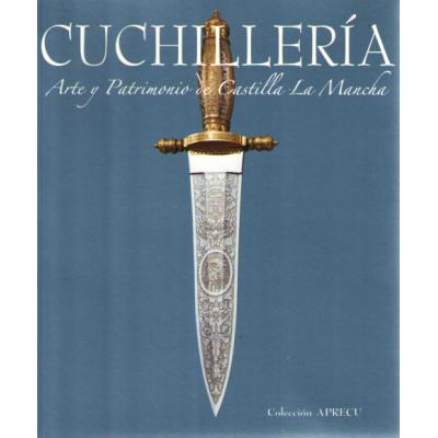Cuchilleria arte y patrimonio de Castilla La Mancha